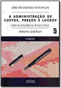 Administração de Custos, Preços e Lucros - Vol.5