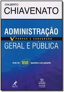 Administração Geral e Pública: Provas e Concursos - 05Ed/18