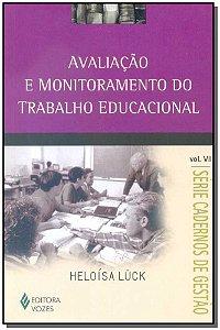Avaliação e Monitoramento do Trabalho Educacional - Vol.VII