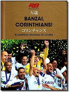 Banzai, Corinthians!