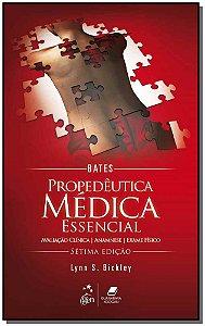 Bates - Propedêutica Médica Essencial - 07Ed/15
