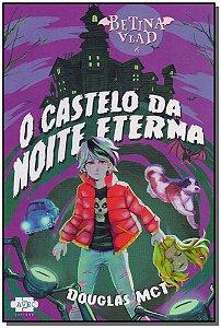 Betina Vlad e o Castelo da Noite Eterna - Vol.1