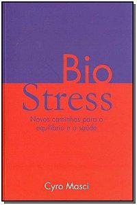 Biostress - Novos Caminhos P/ Equilíbrio e a Saúde