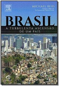 Brasil - a Turbulenta Ascensão de um País