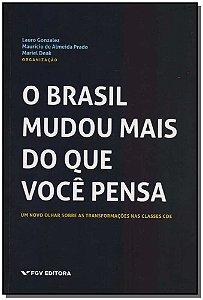 Brasil Mudou Mais do Que Você Pensa, O