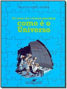 Foi Assim Que o Homem Descobriu Como é o Universo