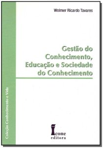 Gestão do Conhecimento, Educação e Sociedade do Conhecimento