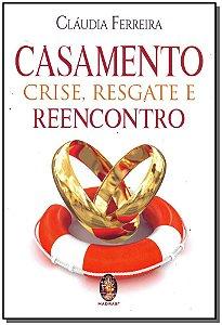 CASAMENTO: CRISE, RESGATE E REENCONTRO