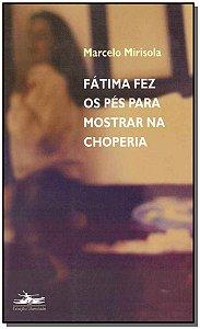 Fátima Fez os Pés Para Mostrar na Choperia - 02Ed/06