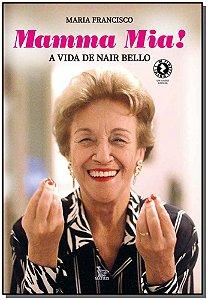 Mamma Mia! - A Vida de Nair Bello