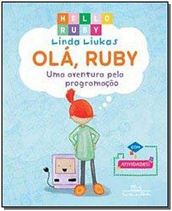 OLA, RUBY: UMA AVENTURA PELA PROGRAMACAO - VOL. 1
