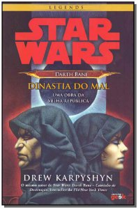 Star Wars - Darth Bane - Dinastia do Mal