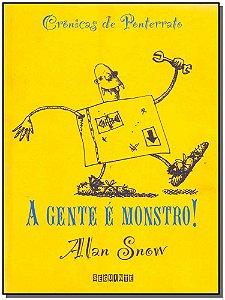 Gente é Monstro!, A