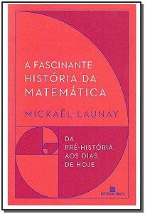 Fascinante História da Matemática, A