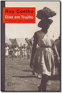 Dias em Trujillo - Um Antropólogo Brasileiro em Honduras