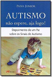 Autismo - Não Espere, Aja Logo!