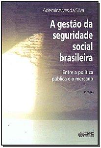 Gestão da Seguridade Social Brasileira, A