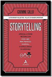 Storytelling - Aprenda a contar histórias com Steve Jobs, Papa Francisco, Churchill e outras lendas
