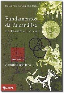Fundamentos da Psicanálise de Freud a Lacan - Vol.3
