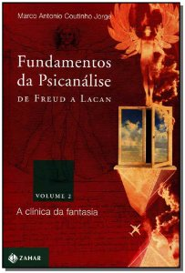 Fundamentos da Psicanálise de Freud a Lacan - Vol.2