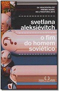Fim do Homem Sovietico, O