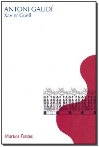 Antoni Gaudi - (Martins Fontes)