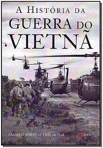 História da Guerra do Vietnã, A