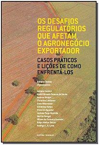 Desafios Regulatórios Que Afetam O Agronegócio Exeportador, Os