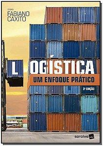 Logística - Um Enfoque Prático - 03Ed/19