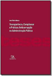 Transparência, Compliance E Práticas Anticorrupcao Na Administração Pública