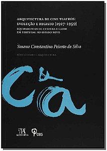 Arquitectura De Cine-Teatros - Evolução E Registro (1927-1959)
