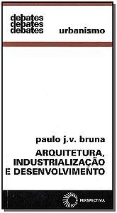 Arquitetura, Industrialização E Desenvolvimento - 02Ed/13