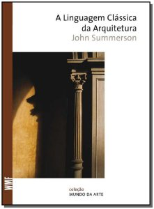 A Linguagem Clássica Da Arquitetura