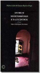 Entre O Mediterrâneo E O Atlântico - Uma Aventura Teatral