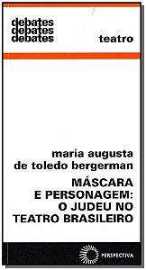 Máscara E Personagem: O Judeu No Teatro Brasileiro