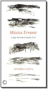 Música Errante: O Jogo Da Improvisação Livre