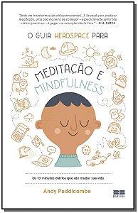 Guia Headspace Para Meditação E Mindfulness, O