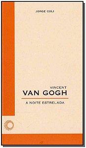 Vincent Van Gogh: A Noite Estrelada