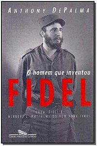 Homem Que Inventou Fidel, O