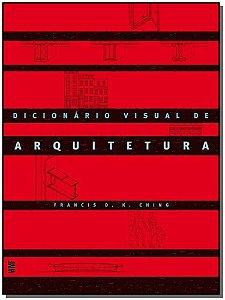 Dicionário Visual De Arquitetura - 02Ed/10
