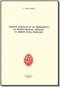 Aspectos Fundamentais Da Problemática Da Responsabilidade Objectiva No Direito Penal Português
