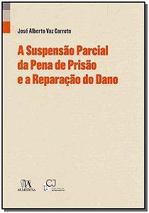 Suspensão Parcial Da Pena De Prisão E A Reparação Do Dano, A