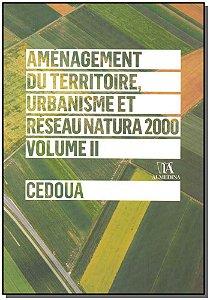 Aménagement Du Territoire, Urbanisme Et Reseau Natura 2000 - Vol. Ii