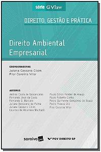 Direito, Gestão E Prática - Direito Ambiental Empresarial - 01Ed/17