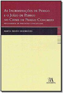 Incriminações De Perigo E O Juízo De Perigo No Crime De Perigo Concreto, As