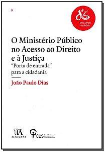 Ministério Público No Acesso No Direito E À Justiça, O