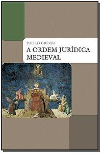 A Ordem Jurídica Medieval