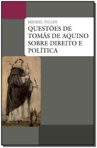 Questões De Tomás De Aquino Sobre Direito E Politica