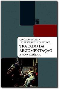 Tratado Da Argumentação - A Nova Retórica - 03Ed/14