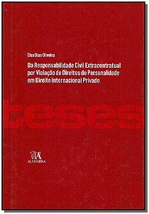 Da Responsabilidade Civil Extracontratual Por Viol. Dir. De Perso. Em Direito Internacional Privado